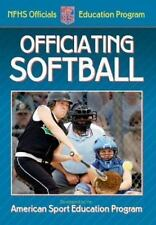 Officiating Softball (American Sport Edcation Progrm)-ExLibrary