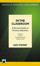 What Children Learn In the Classroom: A Parent's Guide to Primary Kate Stewart