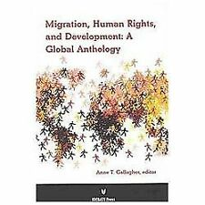 Migration, Human Rights, and Development: A Global Anthology, printed, Anne T. G