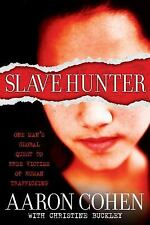Slave Hunter: One Man's Global Quest to Free Victims of Human Trafficking