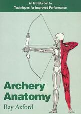 Archery Anatomy : An Introduction to Techniques for Improved Performance by...