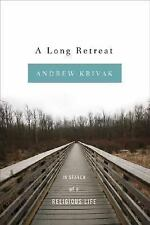 A Long Retreat: In Search of a Religious Life-ExLibrary