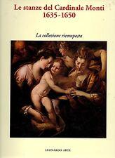 Le stanze del Cardinale Monti 1635-1650 La collezione ricomposta Leonardo Arte