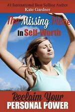 The Missing Piece in SelfWorth by Kate Gardner (2015, Paperback)