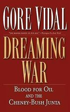 Dreaming War: Blood for Oil and the Cheney-Bush Junta, Vidal, Gore, 1560255021,