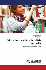 Education for Muslim Girls in India by Kumar Jitendra and . Sangeeta (2013,...