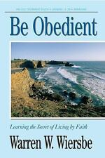Be Obedient (Genesis 12-24): Learning the Secret of Living by Faith (The BE Seri