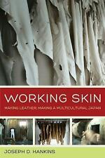 Working Skin: Making Leather, Making a Multicultural Japan (Asia Pacific Modern)