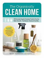 The Organically Clean Home Book~150 Everyday Cleaners You Can Make Yourself