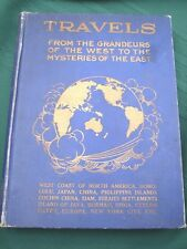 Travels - The Occident to the Orient - 1909 World Travel Book Japan China & more