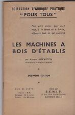 LES MACHINES A BOIS D ETABLIS   ARMAND HORNSTEIN   1952