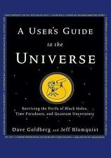 A User's Guide to the Universe: Surviving the Perils of Black Holes, Time Parado