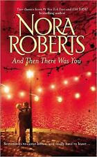And Then There Was You by Nora Roberts 2-in-1 book (2010, Trade-size PB)