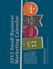 2015 Small Business Marketing Calendar : 12 Marketing Ideas Your Mom Would...