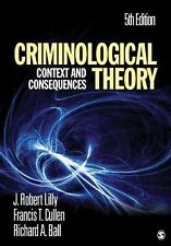 Criminological Theory : Context and Consequences by Francis T. Cullen, Richard A