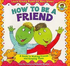 How to Be a Friend: A Guide to Making Friends and Keeping Them (Dino Life Guides