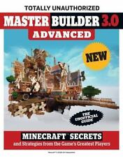 Master Builder 3.0 Advanced: Minecraft®? Secrets and Strategies from the Game's