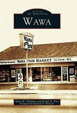 Wawa   (PA)  (Images  of  America), Donald  H.  Price, Maria  M.  Thompson, Good