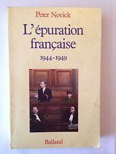 L'EPURATION FRANCAISE 1944 1949 PETER NOVICK COLLABORATION GUERRE 39 45