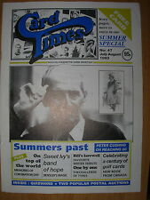 CARD TIMES MAGAZINE FORMERLY CIGARETTE CARD MONTHLY No 47 JULY / AUGUST 1993