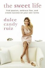 The Sweet Life : Be Confident, Be Beautiful, Be You by Dulce Candy Ruiz...