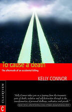 To Cause a Death: The Aftermath of an Accidental Killing,GOOD Book