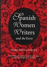 Spanish Women Writers and the Essay : Gender, Politics, and the Self (1998,...