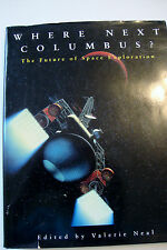 Where Next Columbus? The future of Space Exploration - Edited by Valerie Neal