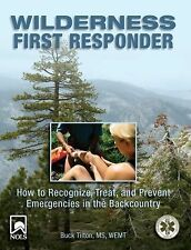 Wilderness First Responder : How to Recognize, Treat, and Prevent Emergencies...