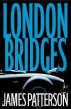 James Patterson London Bridges (Alex Cross Novels) Very Good Book