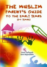 The Muslim Parent's Guide to the Early Years 0-5