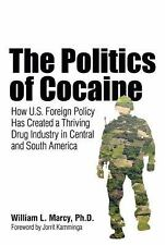 The Politics of Cocaine: How U.S. Foreign Policy Has Created a Thriving Drug Ind