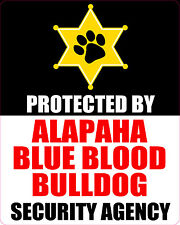 PROTECTED BY ALAPAHA BLUE BLOOD BULLDOG SECURITY AGENCY STICKER