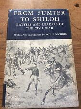 From Sumter to Shiloh Battles & Leaders of The Civil War Union & Confederate