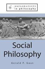 Social Philosophy (Explorations in Philosophy), Gaus, Gerald F.