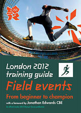 London 2012 Training Guide Athletics - Field Events by Jason Henderson...