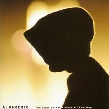 AI PHOENIX - THE LIGHT SHINES ALMOST ALL THE WAY  CD NEU