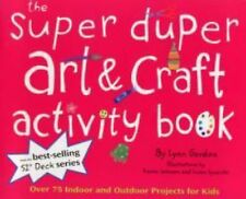 Super Duper Art & Craft Activity Book: Over 75 Indoor and Outdoor Projects for K