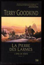 TERRY GOODKIND     L'EPEE DE VERITE: LA PIERRE DES LARMES    T2     BRAGELONNE