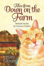 Tales from down on the Farm : Bedtime Stories for Anxious Children by Lesley...