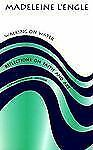 Walking on Water: Reflections on Faith and Art (Wheaton Literary), L'Engle, Made