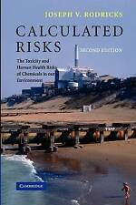 Calculated Risks: The Toxicity and Human Health Risks of Chemicals in our Envir