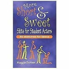 More Short and Sweet Skits for Student Actors : Fifty Sketches for Teens by...