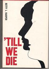 'TIL WE DIE ~ CARLTON PRESS 1970 BETTY L HARPER TROUBLED ROMANCE