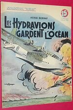 COLLECTION PATRIE N°51 1947 LES HYDRAVIONS GARDENT L'OCEAN / HENRI BERNAY