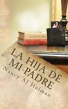 La Hija de Mi Padre by Nancy Holman (2014, Paperback)