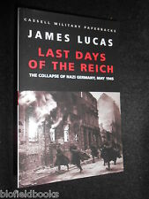 The Last Days of the Reich: Collapse of Nazi Germany, May 1945 by James Lucas