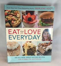 Eat What You Love Everyday : 200 All-New, Great-Tasting Recipes Low in...