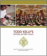 Todd Kelly's Orchids At Palm Court by Todd Kelly with Courtney Tsitouris