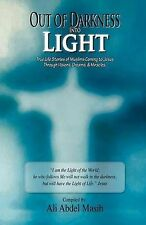 Out of Darkness Into Light: True to Life Stories of Muslim's Coming to Jesus...